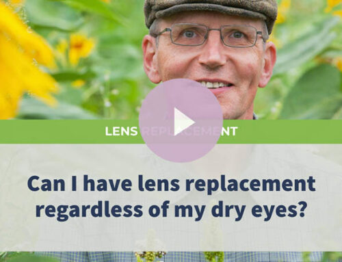 Can I have lens replacement regardless of my dry eyes?