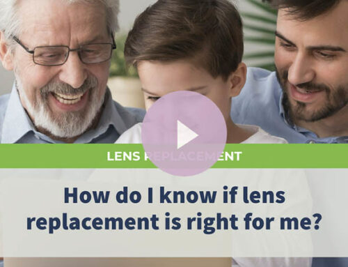How do I know if lens replacement is right for me?
