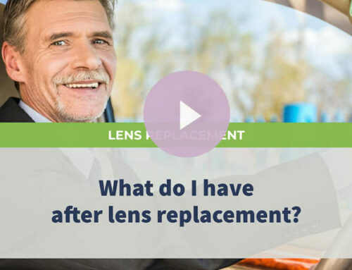 What do I have after lens replacement?