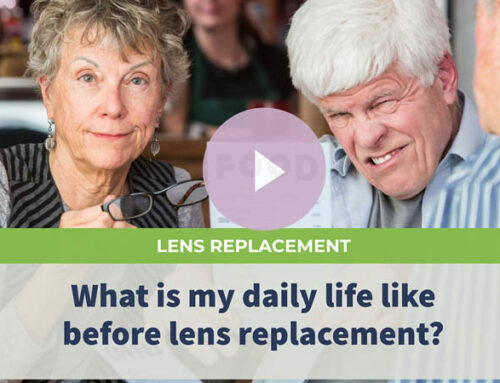What is my daily life like before lens replacement?
