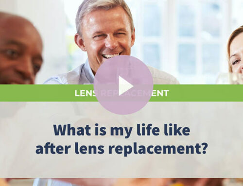 What is my life like after lens replacement?